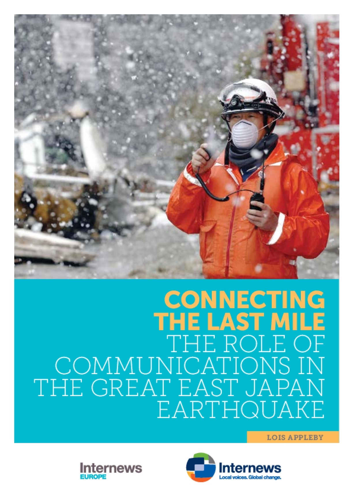 Connecting the Last Mile: The Role of Communications in the Great East Japan Earthquake