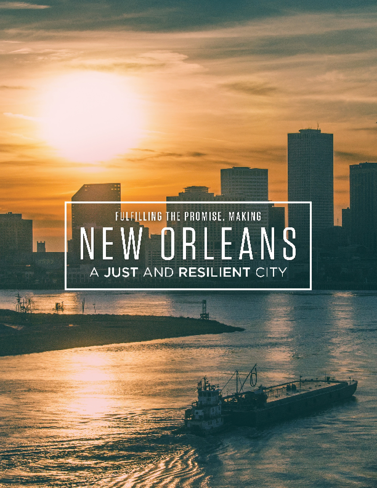 Fulfilling The Promise, Making New Orleans a Just and Resilient City