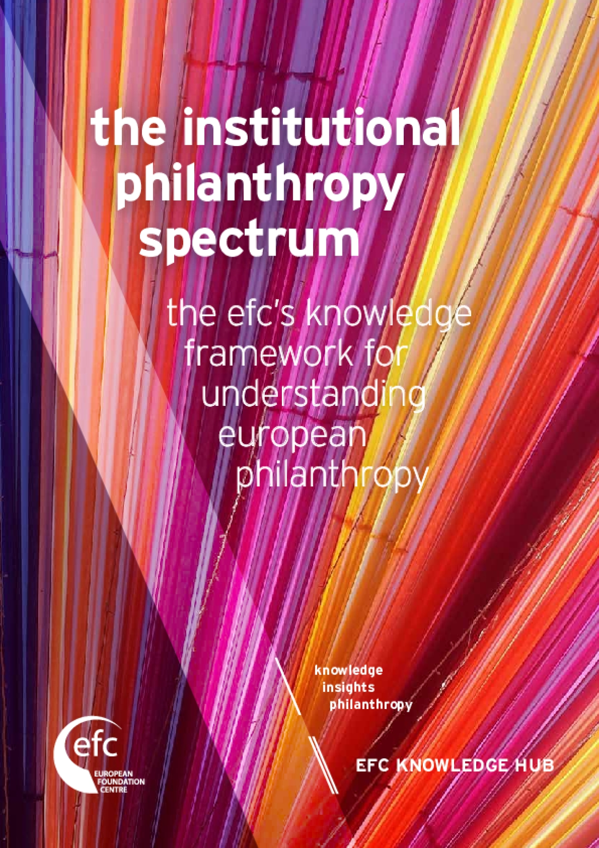 The Institutional Philanthropy Spectrum: the EFC's Knowledge Framework for Understanding European Philanthropy