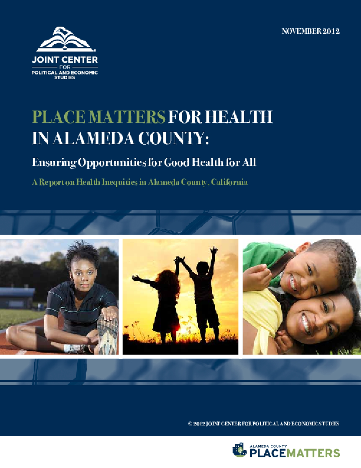 Place Matters for Health in Alameda County: Ensuring Opportunities for Good Health for All, A Report on Health Inequities in Alameda County, California