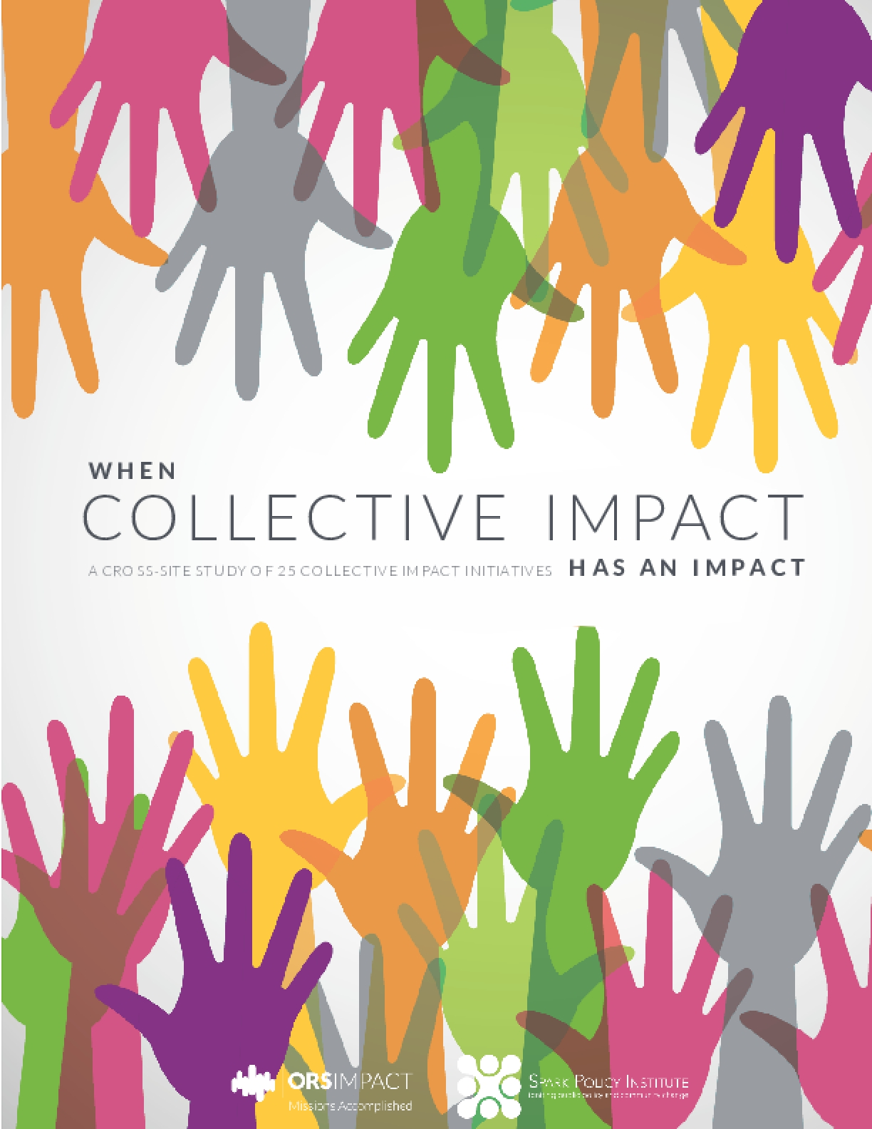 When Collective Impact Has an Impact: A Cross-site Study of 25 Collective Impact Initiatives