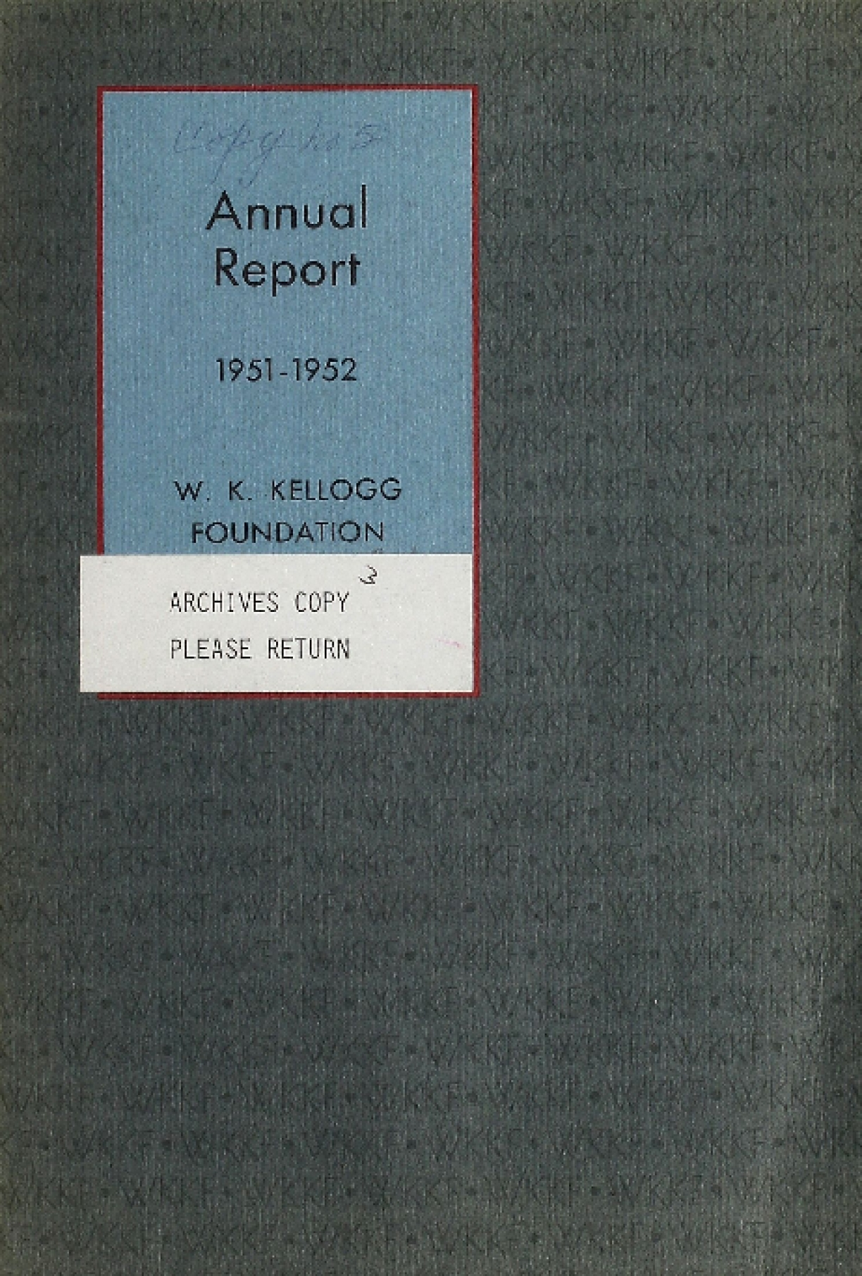 1951-1952 W.K. Kellogg Foundation Annual Report