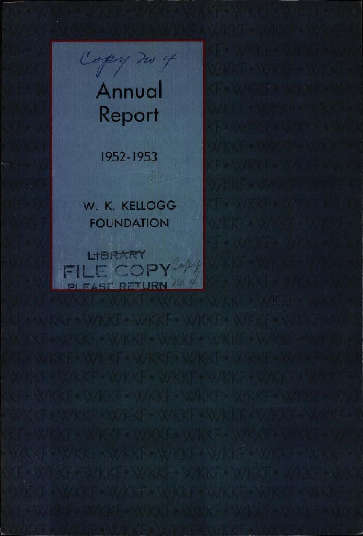 1952-1953 W.K. Kellogg Foundation Annual Report