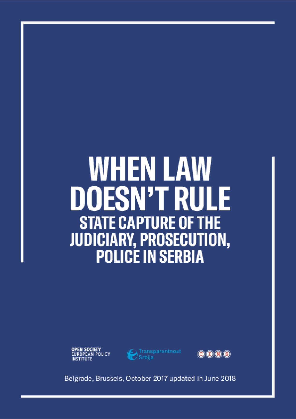 When Law Doesn't Rule: State Capture of the Judiciary, Prosecution, Police in Serbia