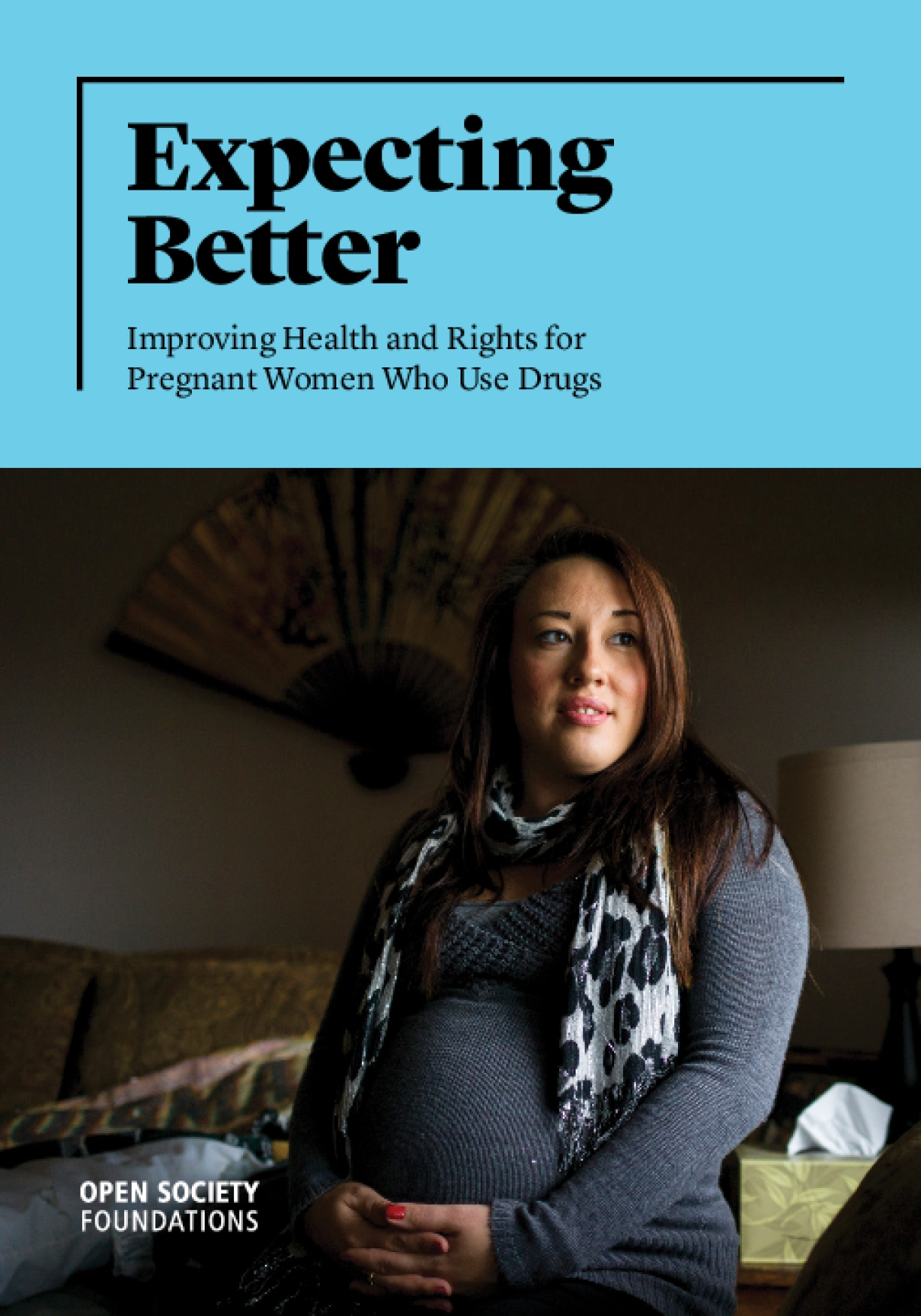 Expecting Better: Improving Health and Rights for Pregnant Women Who Use Drugs