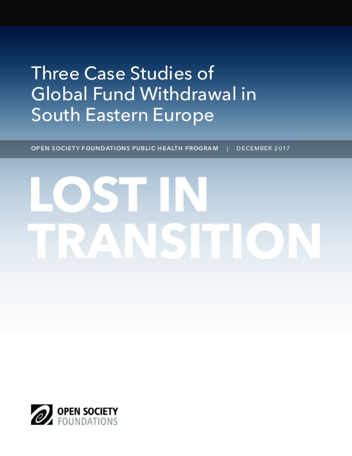 Lost in Transition: Three Case Studies of Global Fund Withdrawal in South Eastern Europe