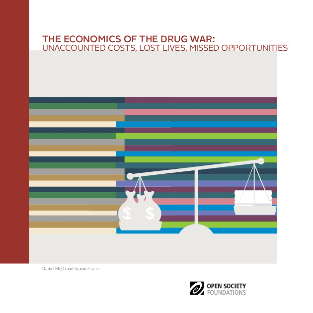 The Economics of the Drug War: Unaccounted Costs, Lost Lives, Missed Opportunities