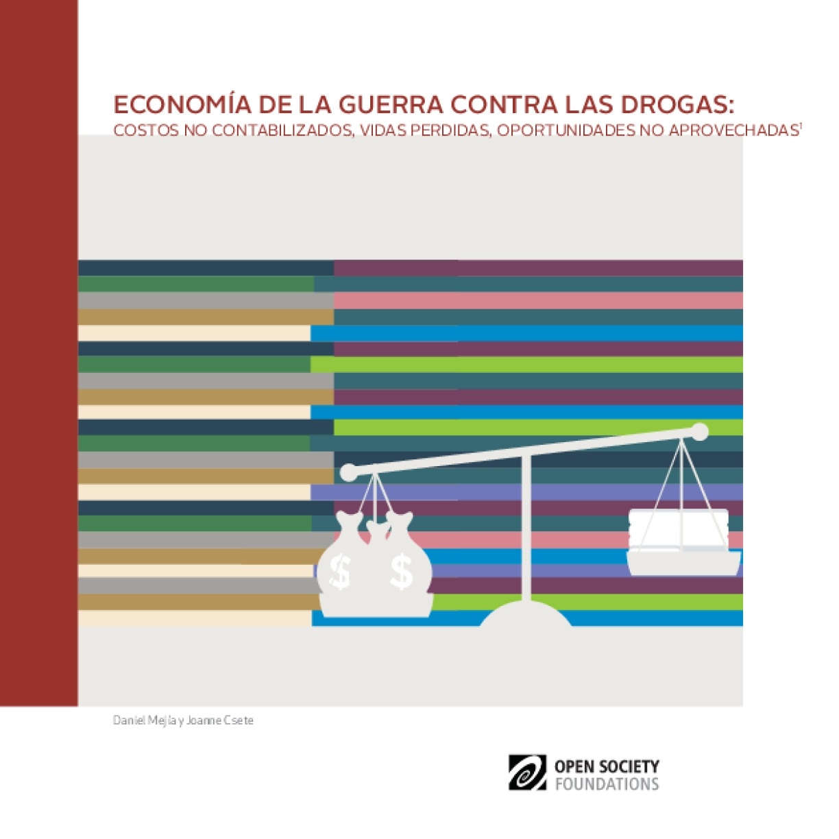 The Economics of the Drug War: Unaccounted Costs, Lost Lives, Missed Opportunities - Spanish