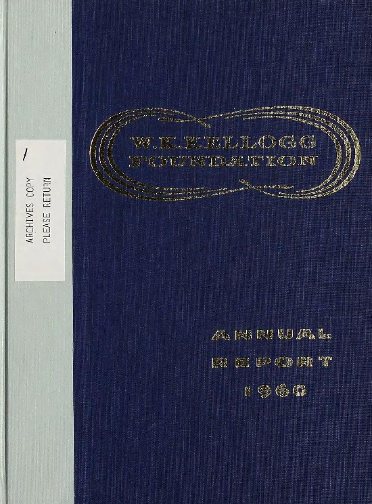 1960 W.K. Kellogg Foundation Annual Report