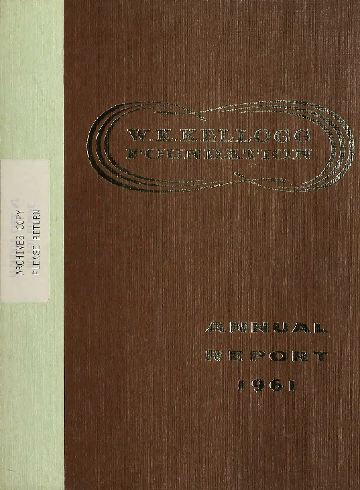 1961 W.K. Kellogg Foundation Annual Report