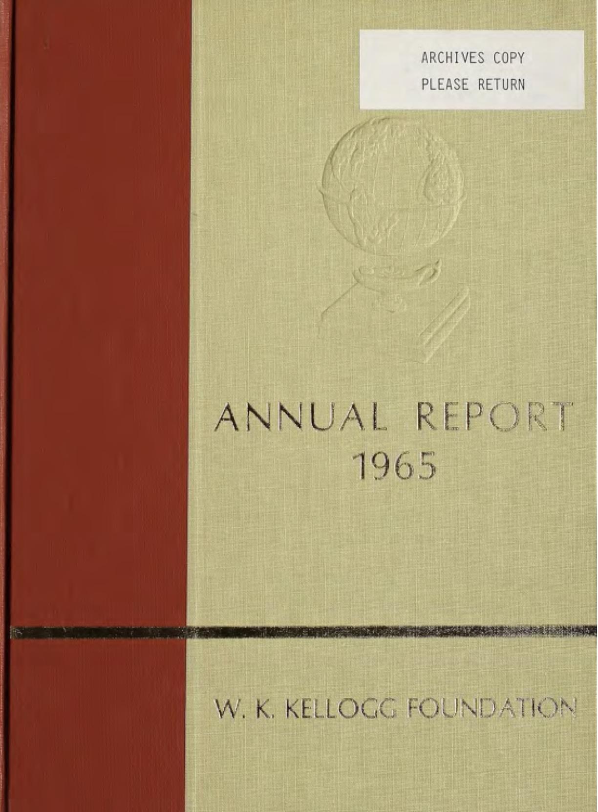 1965 W.K. Kellogg Foundation Annual Report