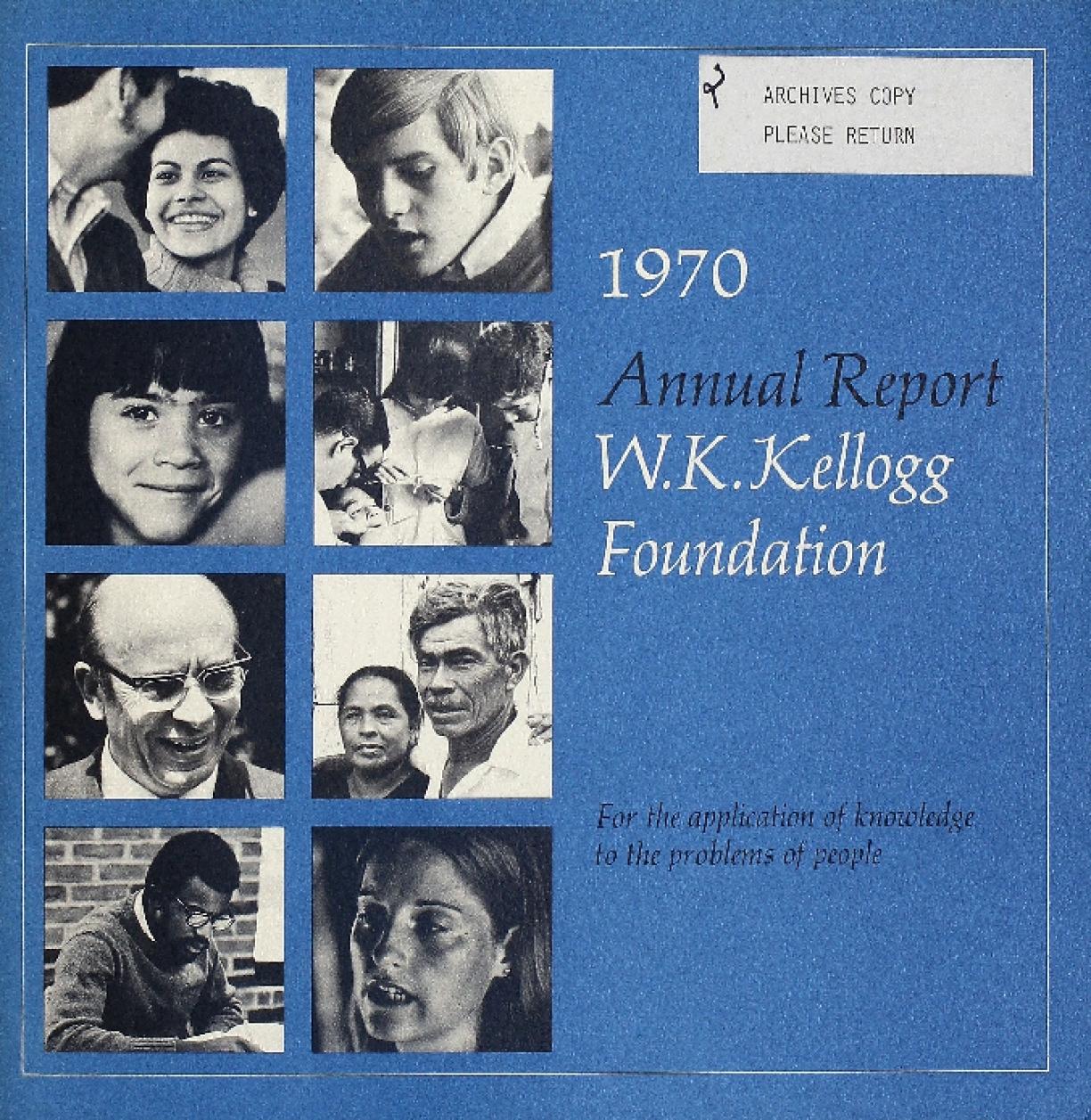 1970 W.K. Kellogg Foundation Annual Report