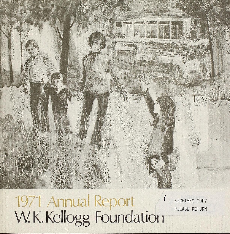 1971 W.K. Kellogg Foundation Annual Report