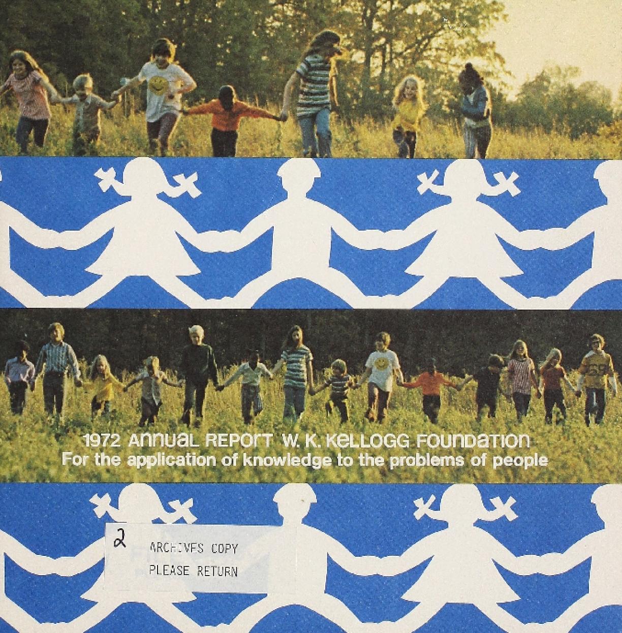 1972 W.K. Kellogg Foundation Annual Report