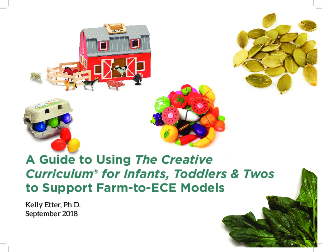 A Guide to Using The Creative Curriculum® for Infants, Toddlers & Twos to Support Farm-to-ECE Models