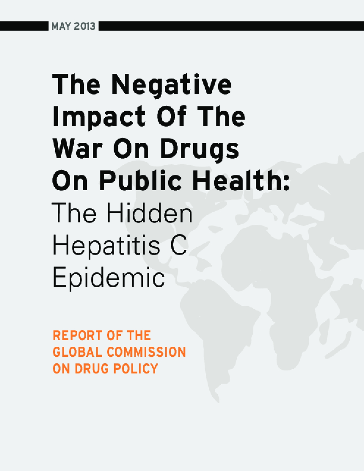 The Global Commission on Drug Policy: The War on Drugs and the Hidden Hepatitis C Epidemic