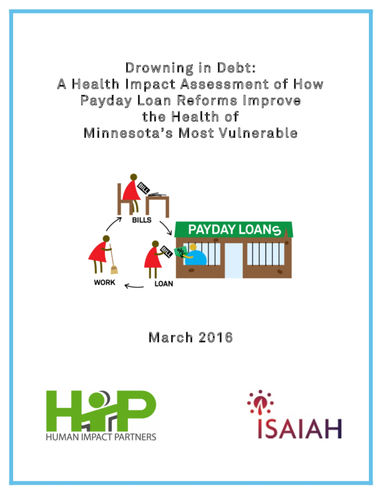 Drowning in Debt: A Health Impact Assessment of How Payday Loan Reforms Improve the Health of Minnesota's Most Vulnerable (Full Report)