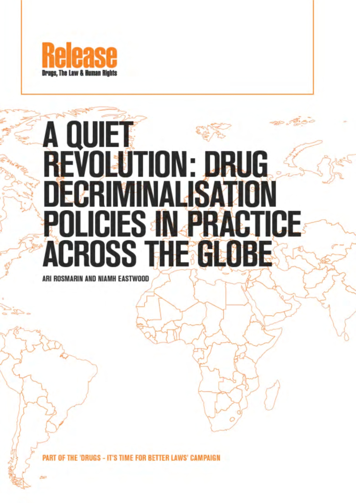 A Quiet Revolution: Drug Decriminalisation Policies in Practice Across the Globe