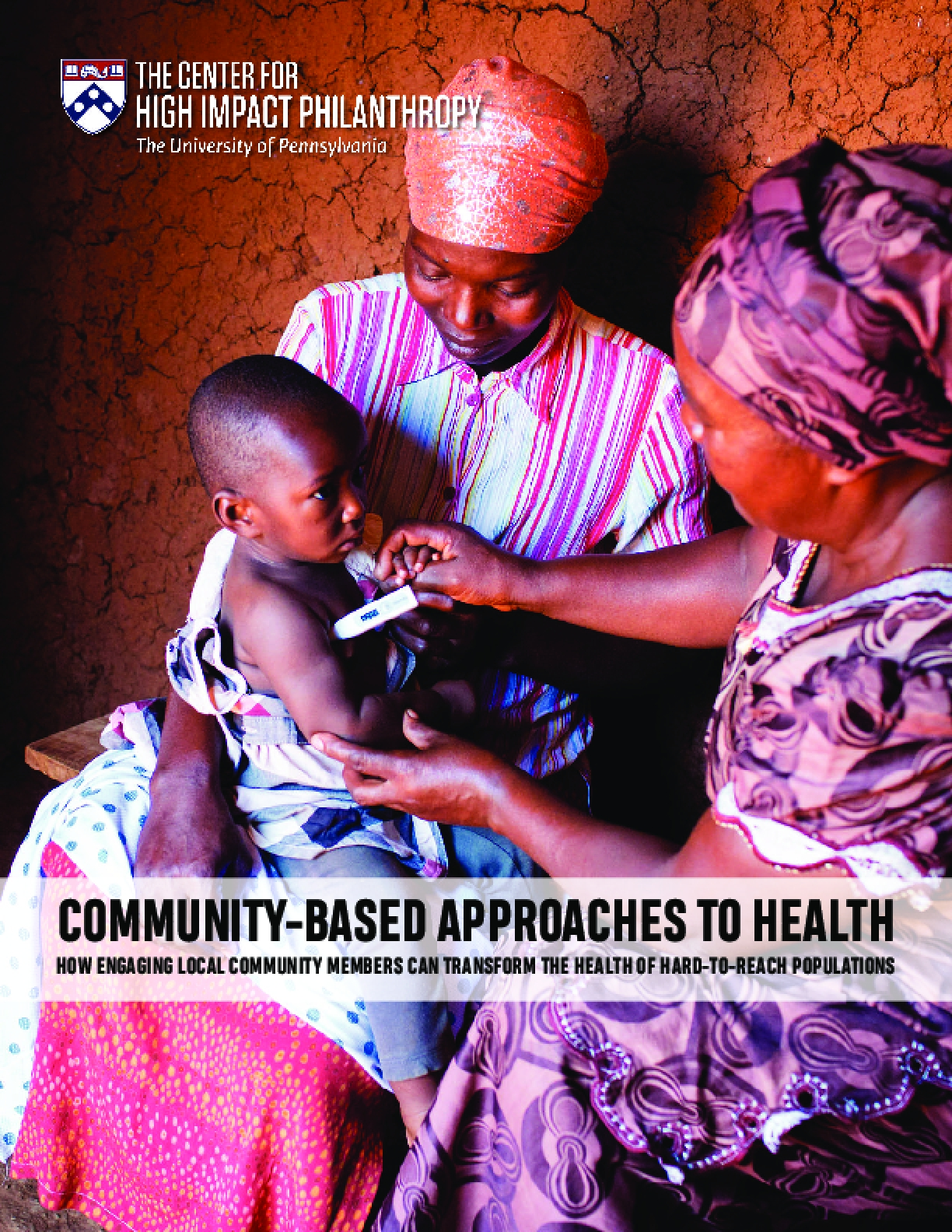 Community-Based Approaches to Health: How Engaging Local Community Members Can Transform the Health of Hard-to-Reach Populations