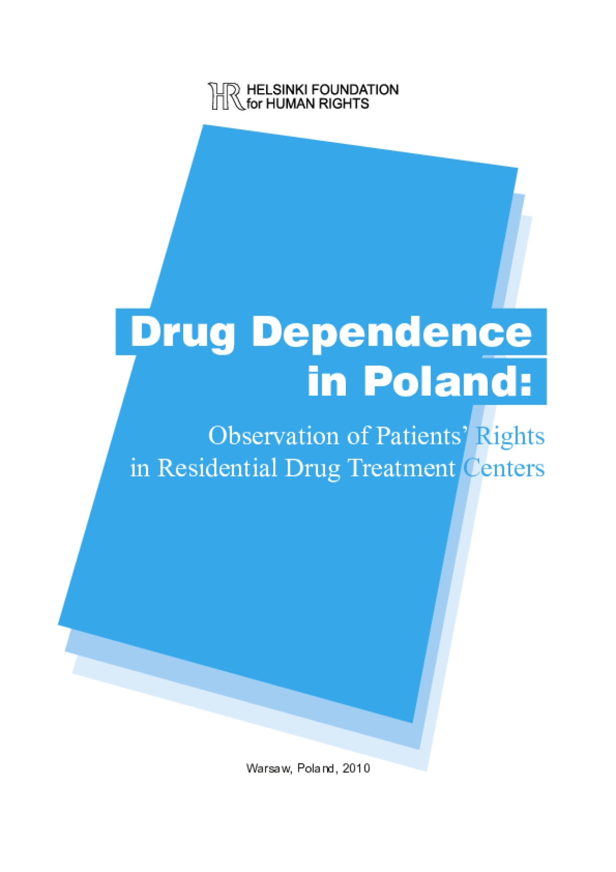 Drug Dependence in Poland: Observation of Patients' Rights in Residential Drug Treatment Centers