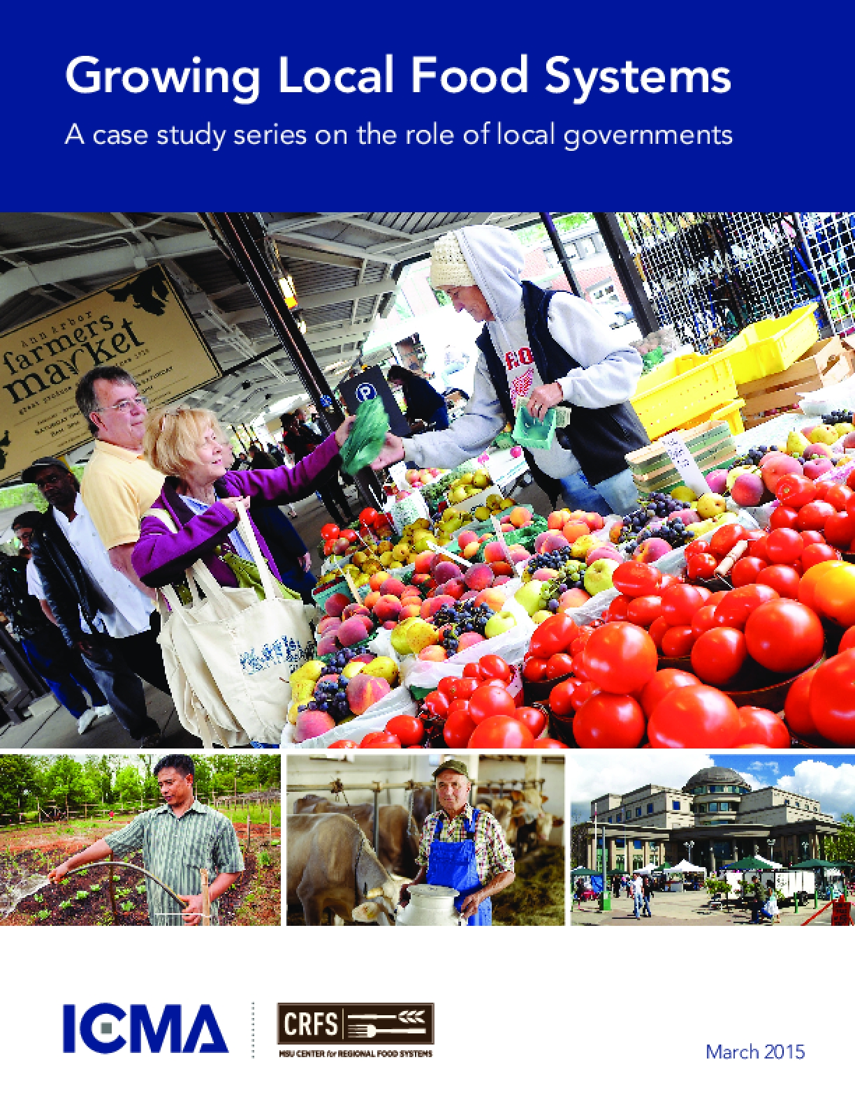 Growing Local Food Systems: A Case Study Series on the Role of Local Governments