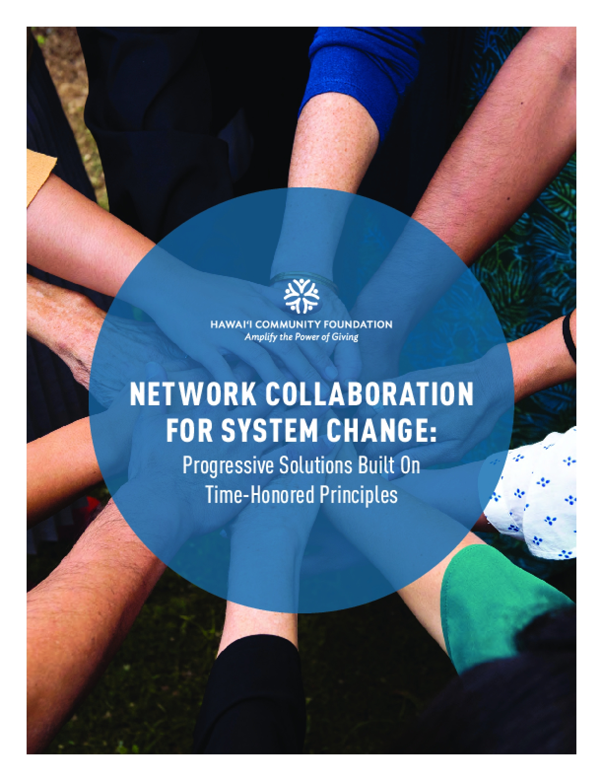 Network Collaboration for System Change: Progressive Solutions Built On Time-Honored Principles