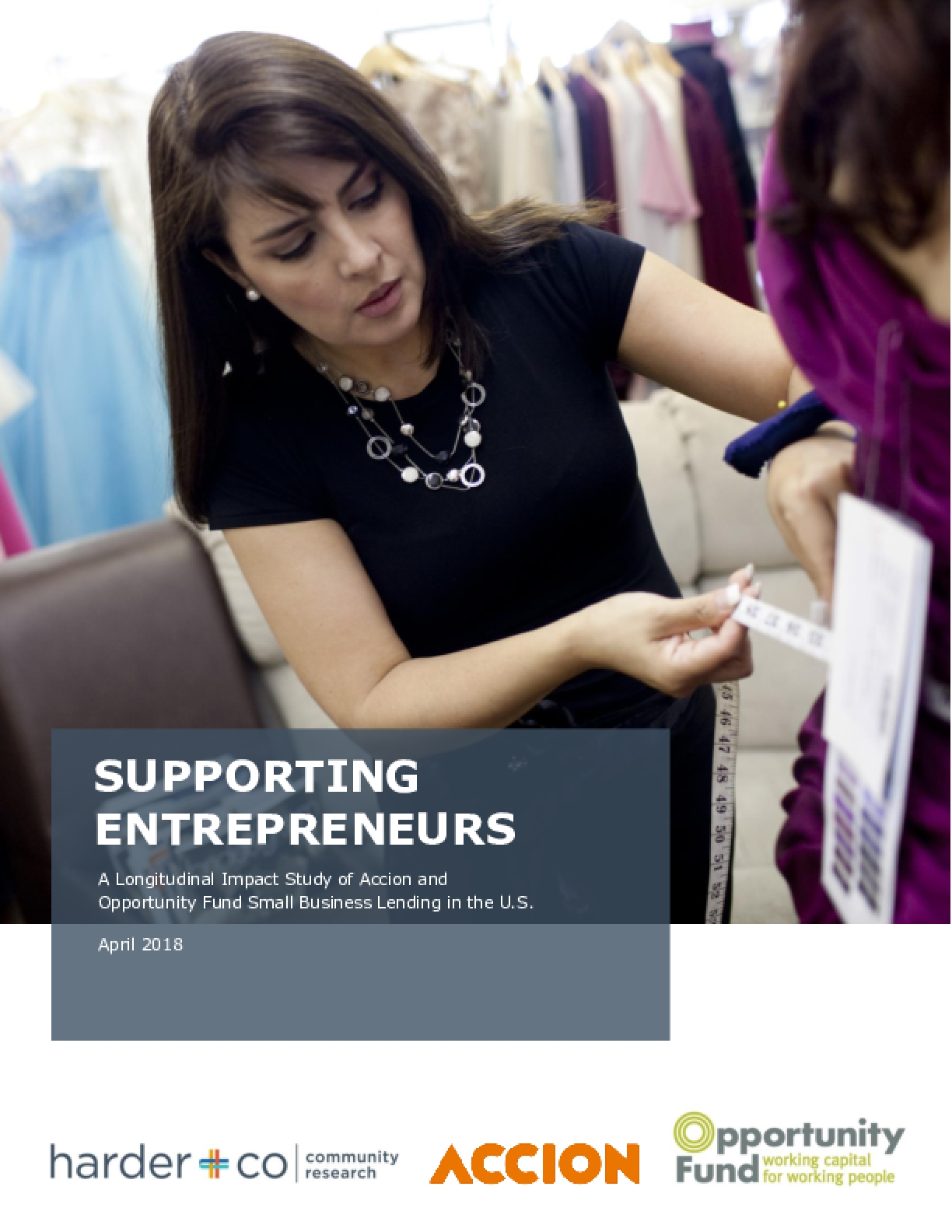 Supporting Entrepreneurs: A Longitudinal Impact Study of Accion and Opportunity Fund Small Business Lending in the U.S.
