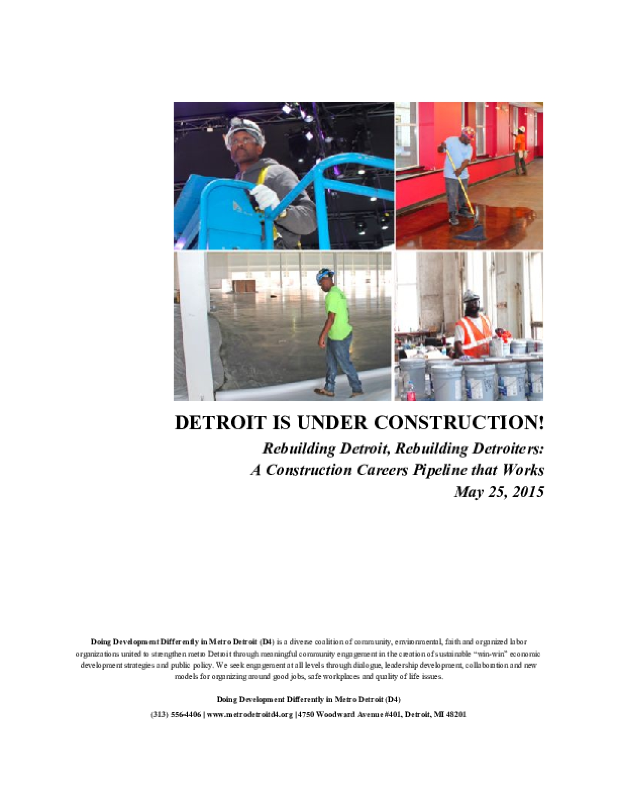 Detroit is Under Construction: Rebuilding Detroit, Rebuilding Detroiters, A Construction Careers Pipeline that Works