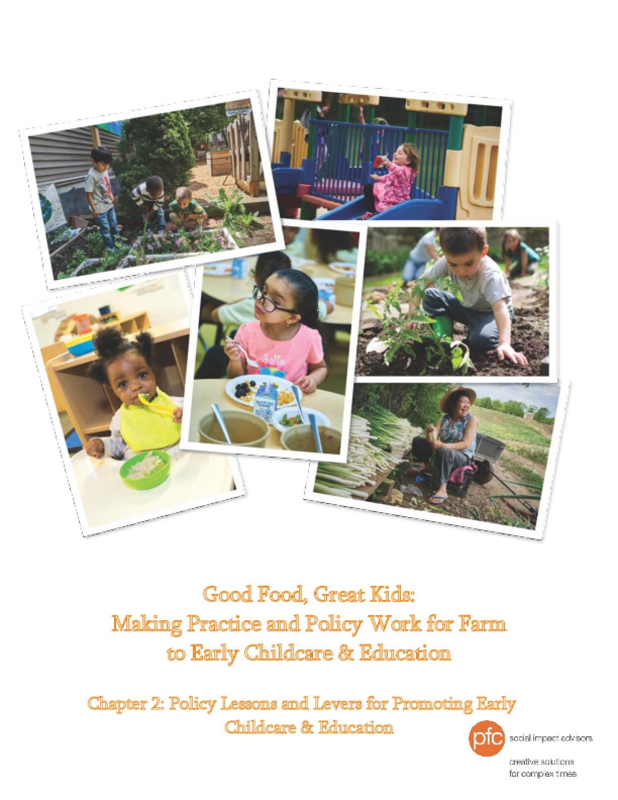Good Food, Great Kids: Making Practice and Policy Work for Farm to Early Childcare & Education