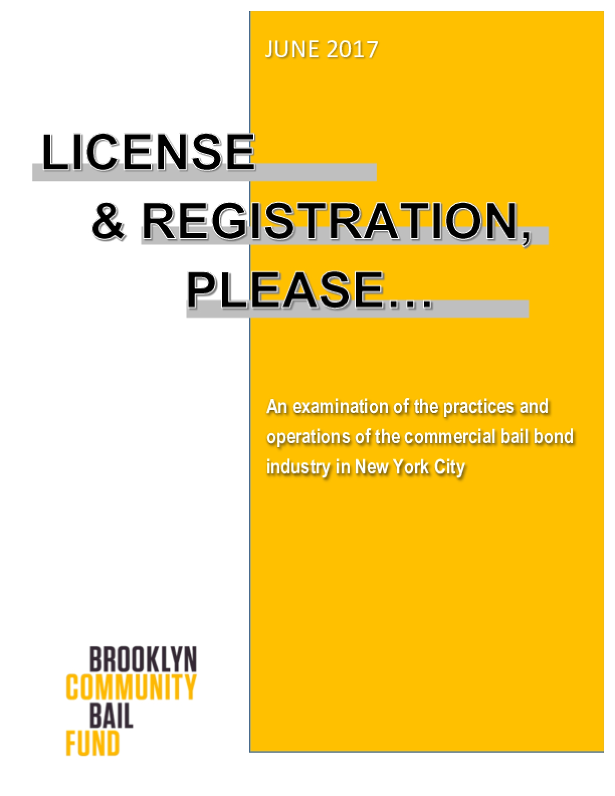 License & Registration, Please… : An Examination of the Practices and Operations of the Commercial Bail Bond Industery in New York City
