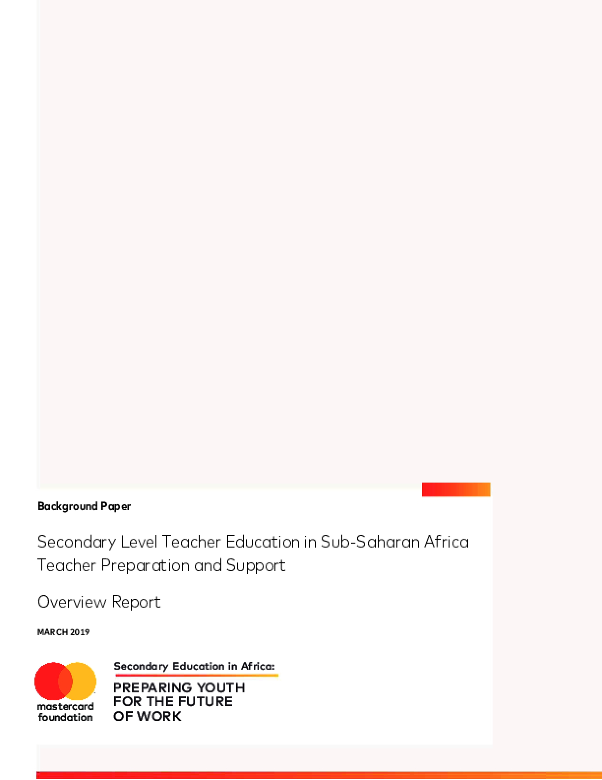 Secondary Level Teacher Education in Sub-Saharan Africa Teacher Preparation and Support Overview Report
