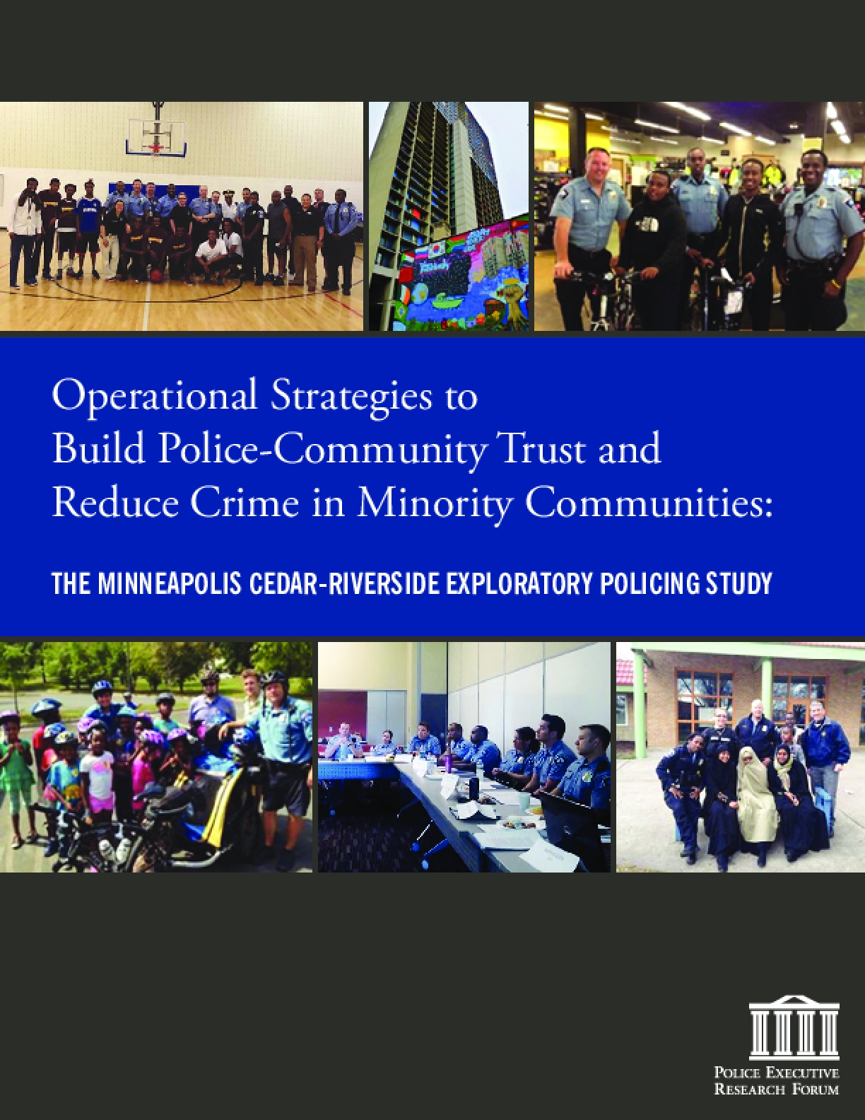 Operational Strategies to Build Police-Community Trust and Reduce Crime in Minority Communities: The Minneapolis Cedar-Riverside Exploratory Policing Study