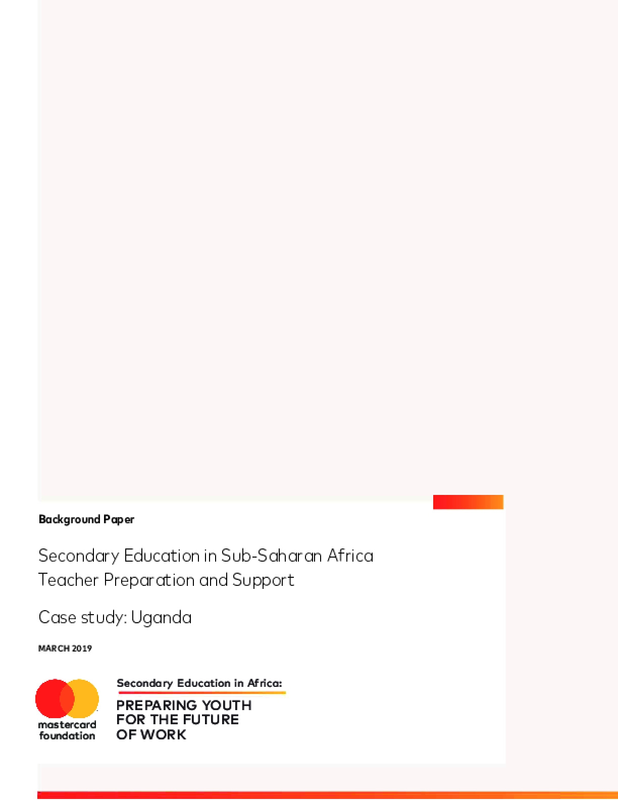 Secondary Education in Sub-Saharan Africa Teacher Preparation Deployment and Support Case Study Uganda
