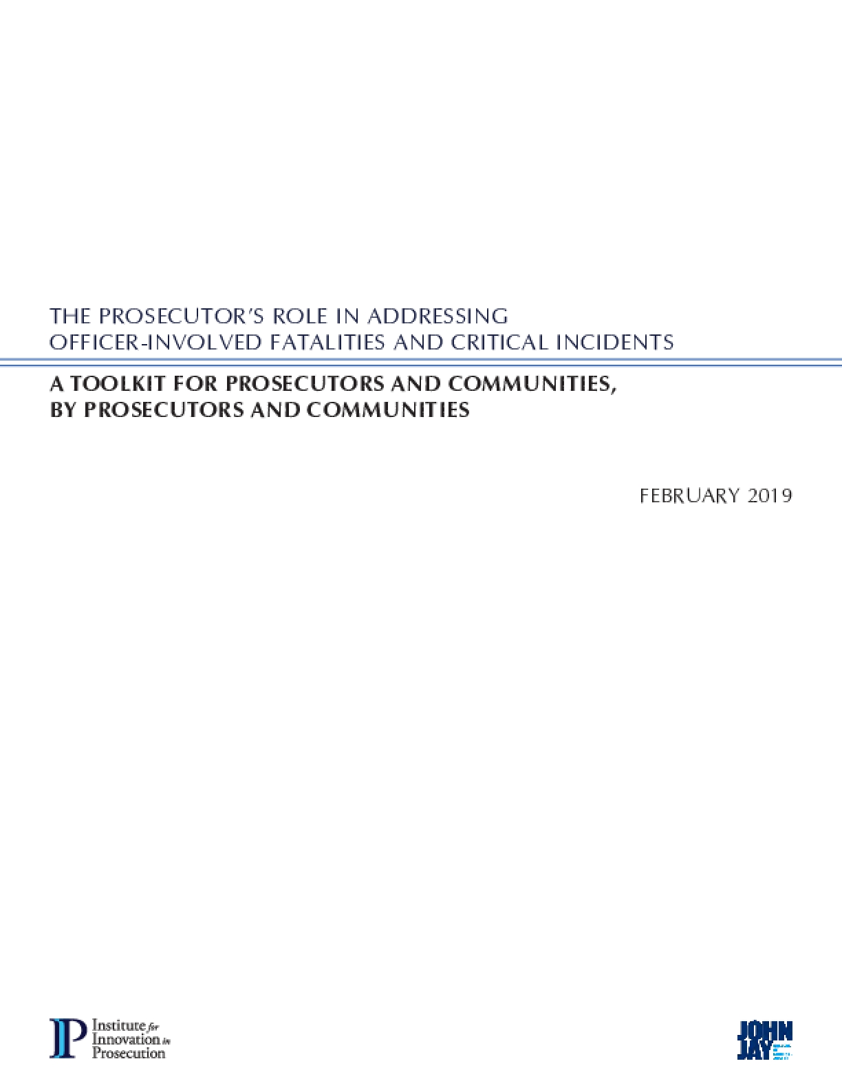 The Prosecutor's Role in Addressing Officer-Involved Fatalities and Critical Incidents: A Toolkit for Prosecutors and Communities, by Prosecutors and Communities