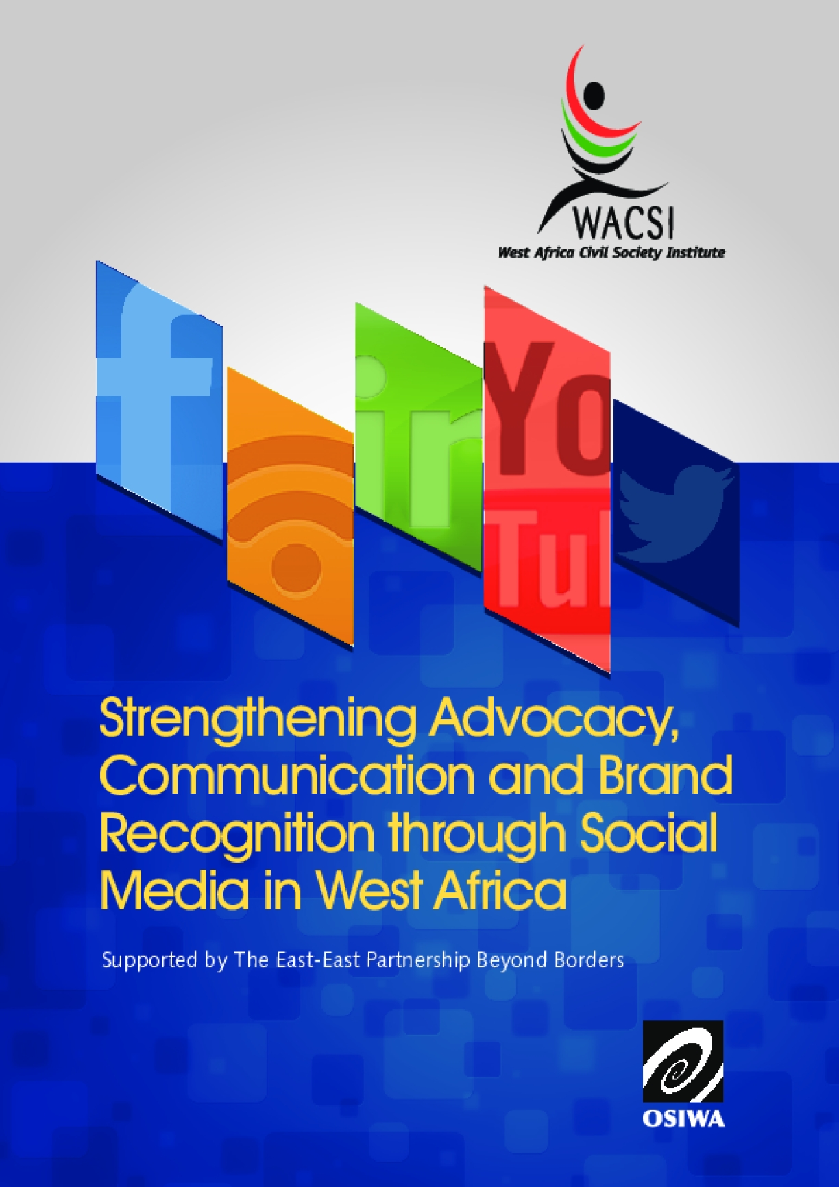 Strengthening Advocacy, Communication and Brand Recognition through Social Media in West Africa
