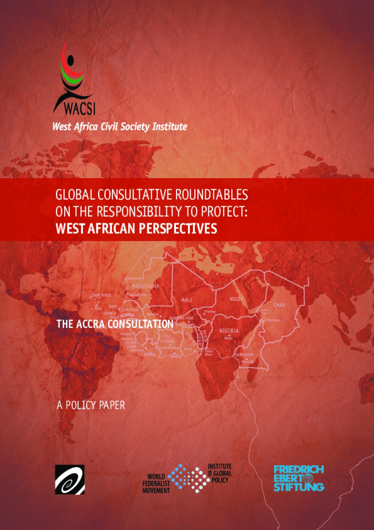 Regional Policy Consultation: Global Consultative Roundtables on the Responsibility to protect: West African Perspectives
