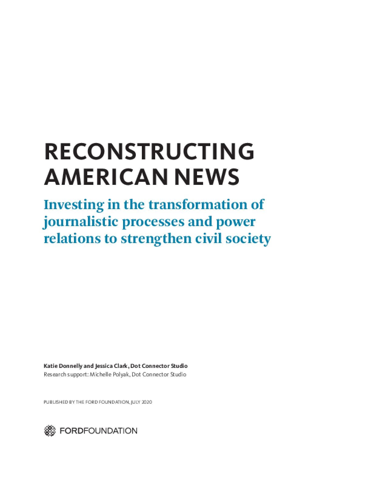 Reconstructing American News:  Investing In The Transformation Of Journalistic Processes And Power Relations To Strengthen Civil Society