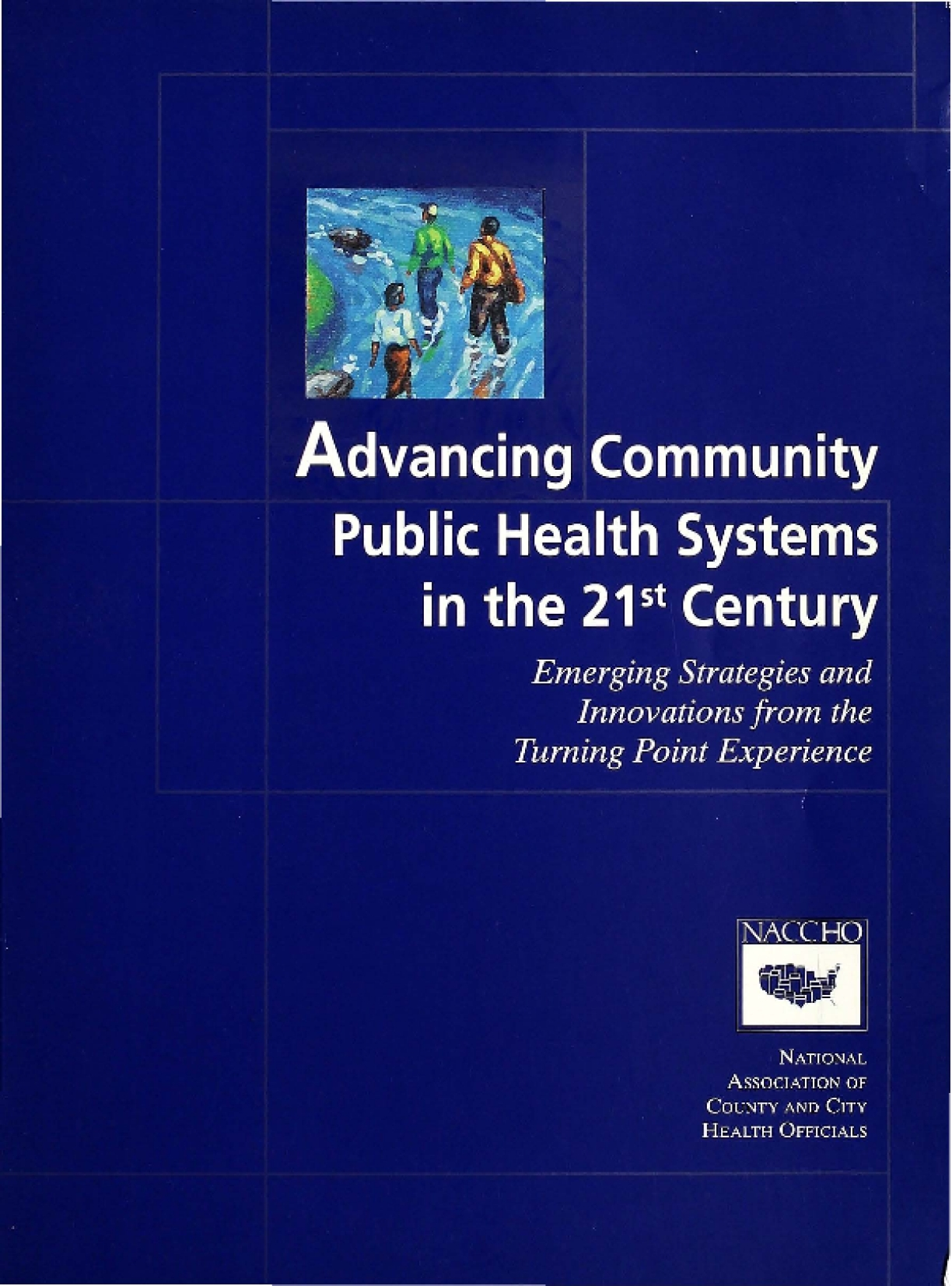 Advancing Community Public Health Systems in the 21st Century: Emerging Strategies and Innovations from the Turning Point Experience