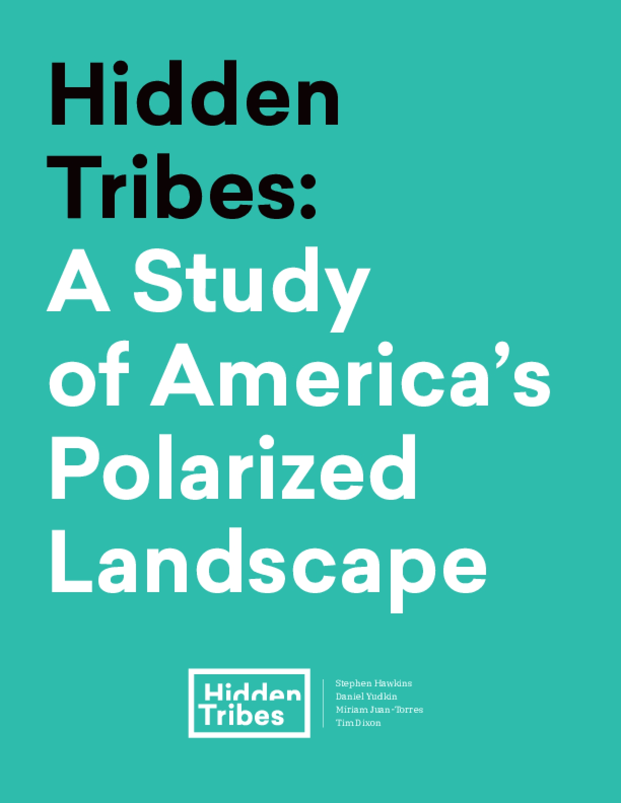 Hidden Tribes: A Study of America's Polarized Landscape