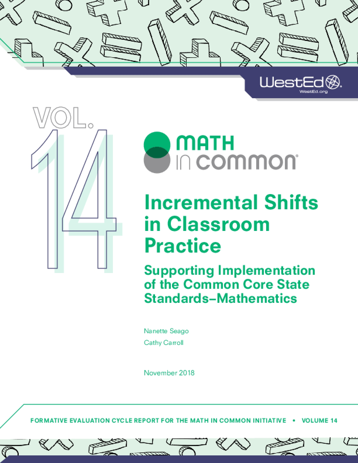 Incremental Shifts in Classroom Practice: Supporting Implementation of the Common Core State Standards-Mathematics