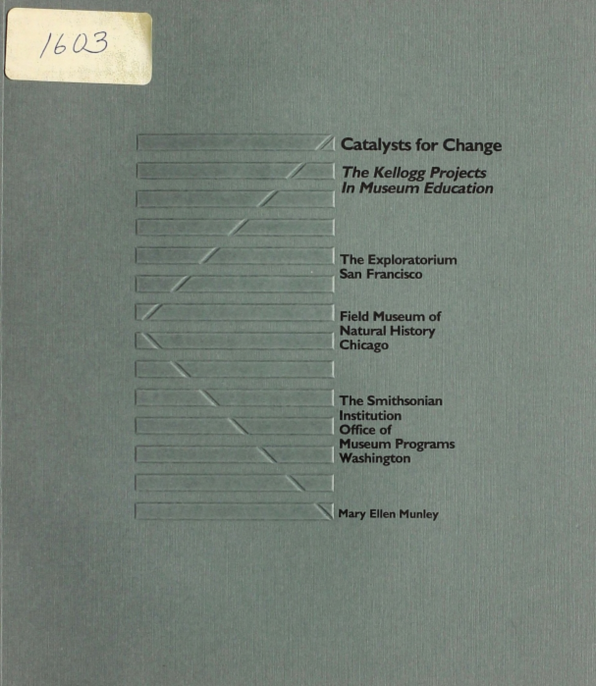 Catalysts for Change: The Kellogg Projects in Museum Education