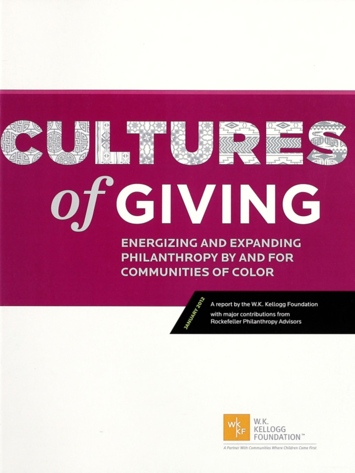 Cultures of Giving: Energizing and Expanding Philanthropy by and for Communities of Color (Full Report)
