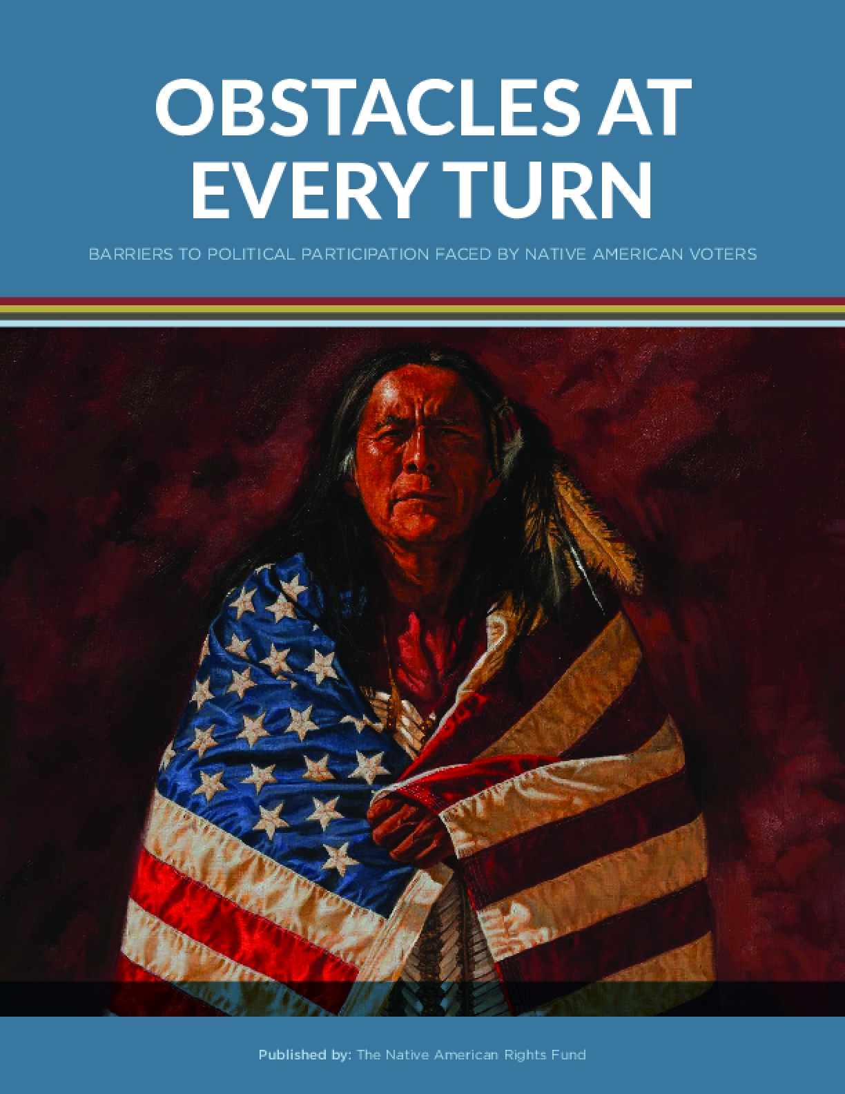 Obstacles at Every Turn: Barriers to Political Participation Faced by Native American Voters