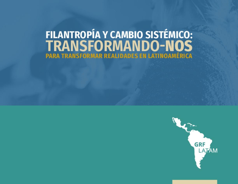 Filantropía y Cambio Sistémico: Transformándo-nos para transformar realidades en América Latina