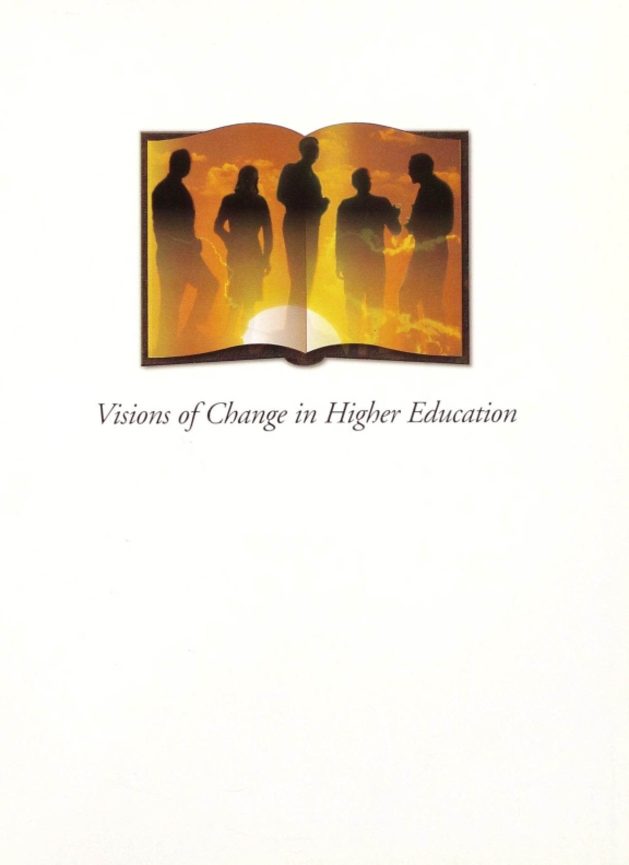 Visions of Change in Higher Education