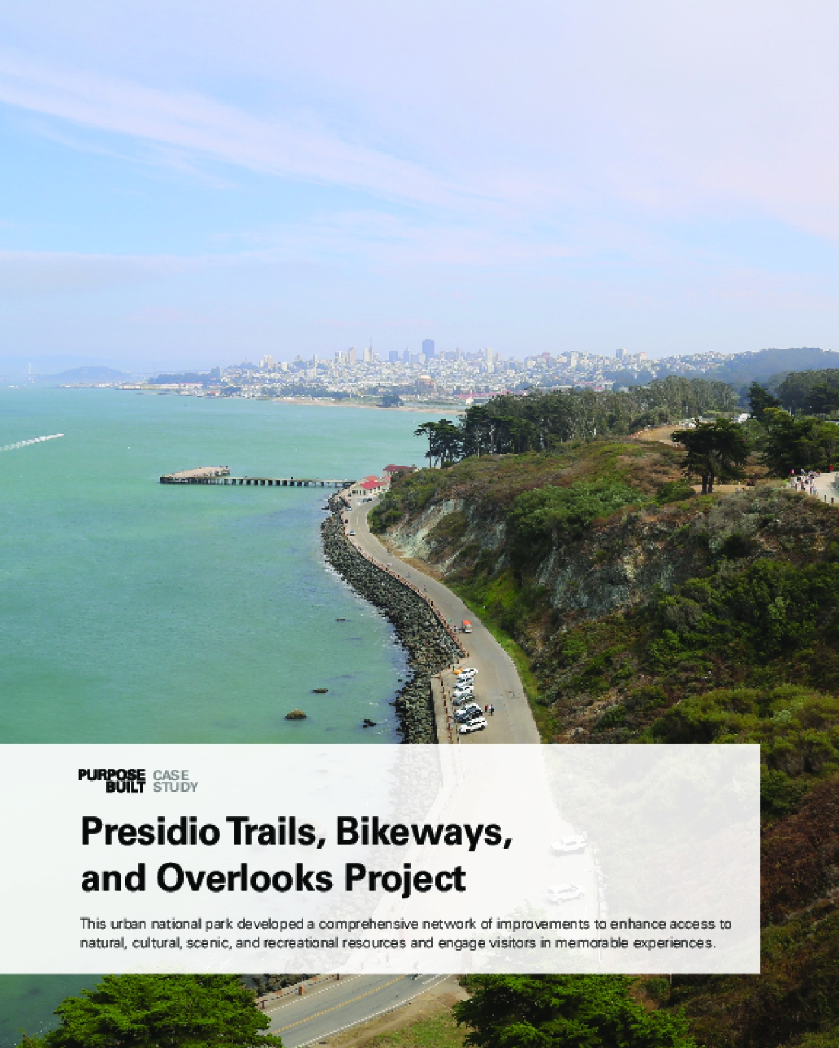 Purpose Built Case Study: Presidio Trails, Bikeways, and Overlooks Project