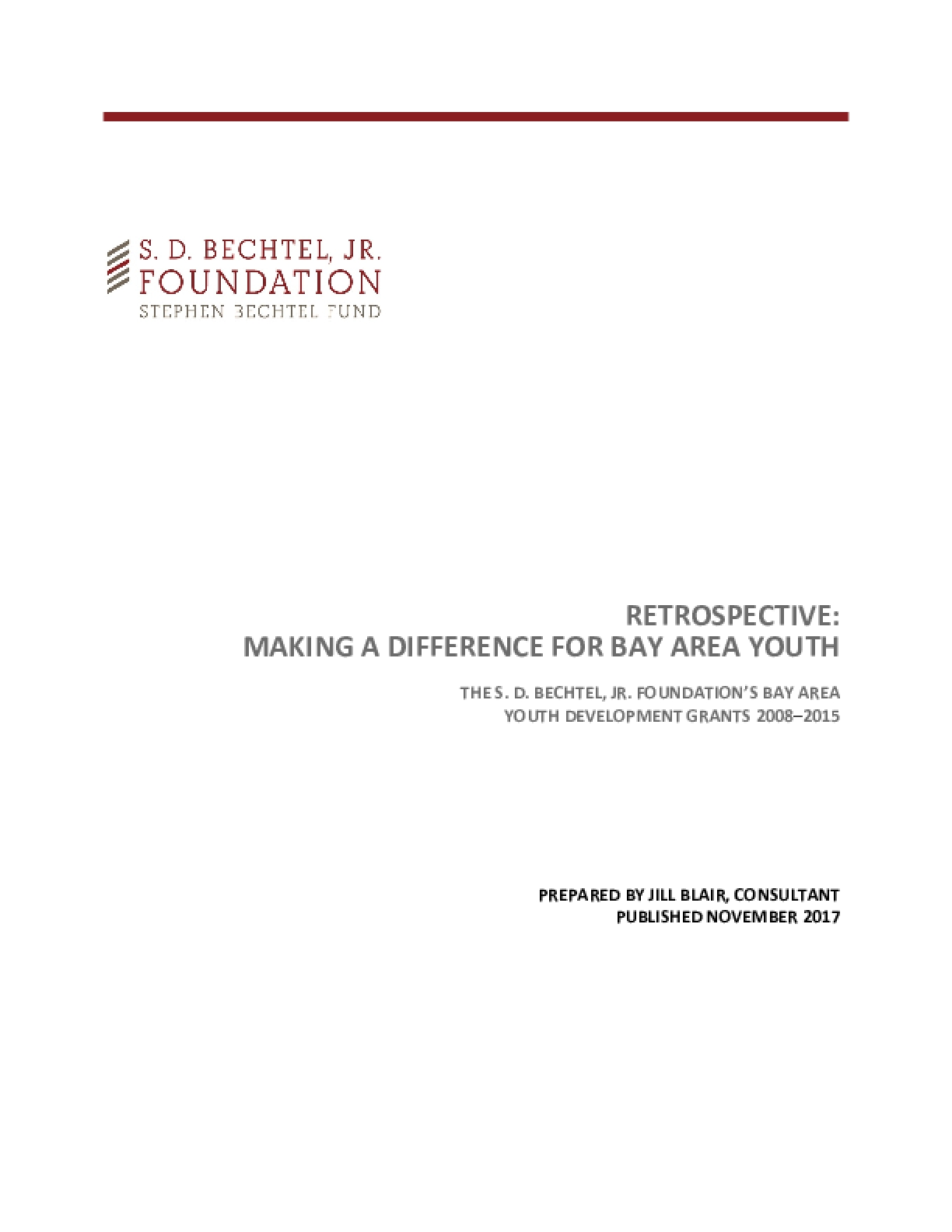 Retrospective: Making a Difference for Bay Area Youth: The S. D. Bechtel, Jr. Foundation's Bay Area Youth Development Grants 2008-2015