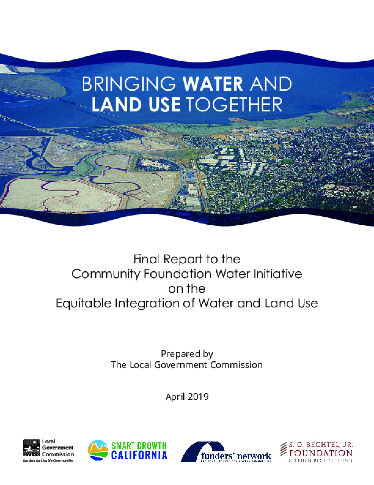 Bringing Water and Land Use Together: Final Report to the Community Foundation Water Initiative on the Equitable Integration of Water and Land Use