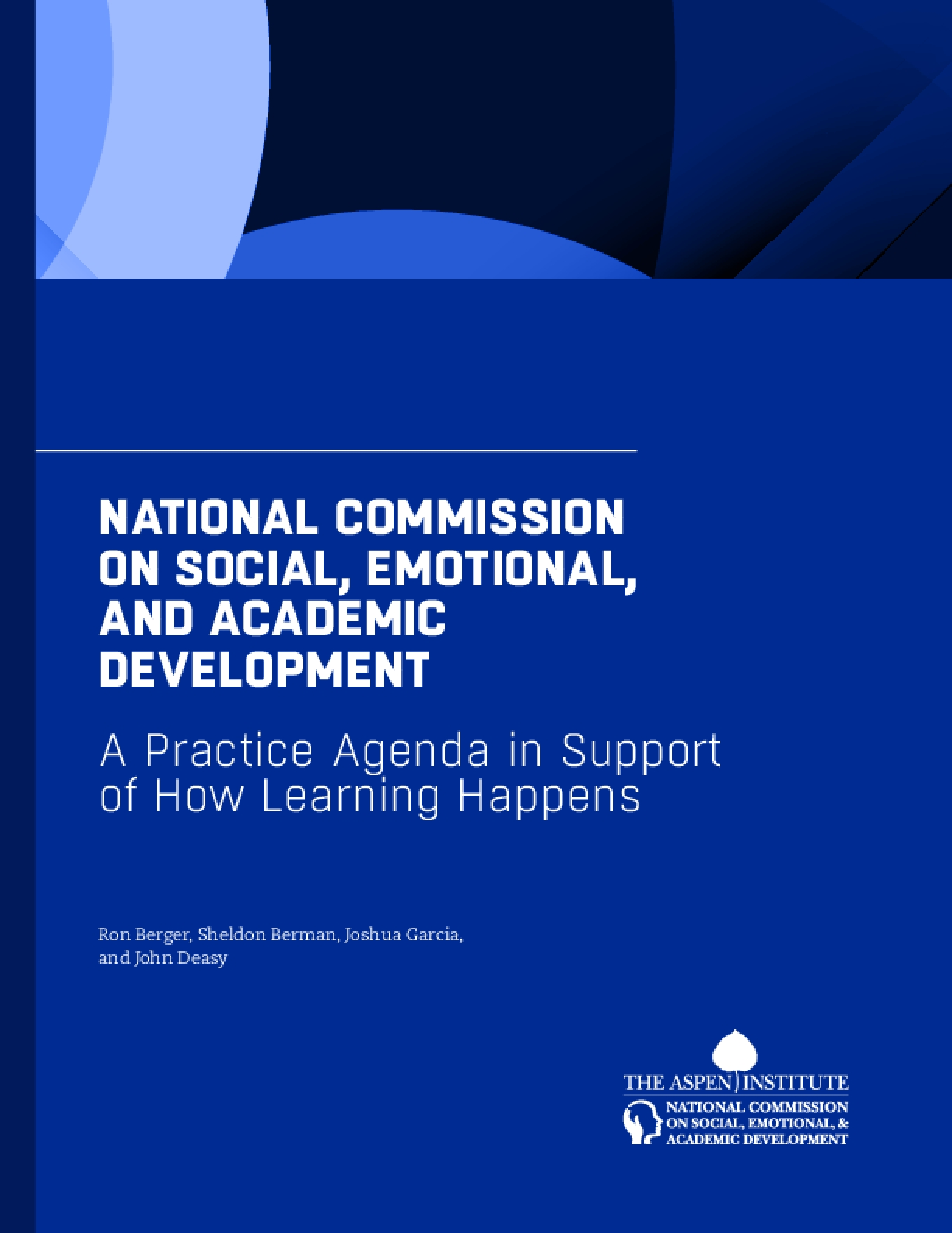 National Commission on Social, Emotional, and Academic Development: A Practice Agenda in Support of How Learning Happens