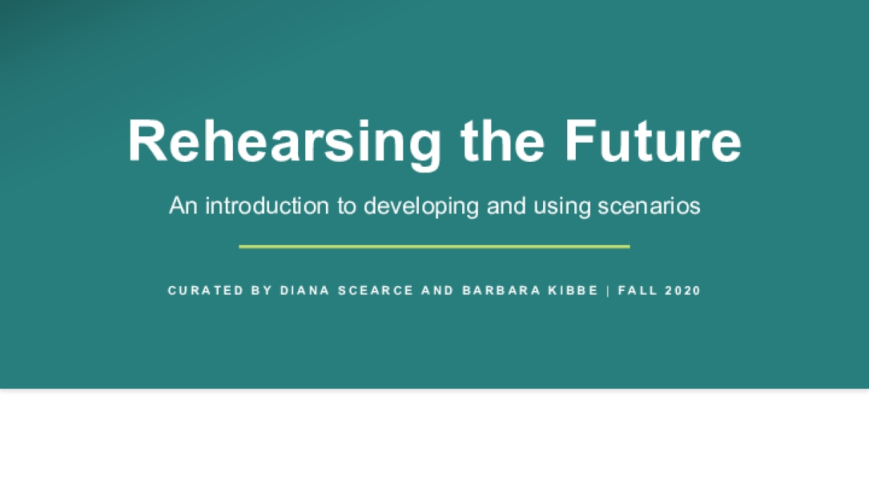 Rehearsing the Future: An Introduction to Developing and Using Scenarios